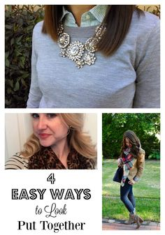 Four easy ways to look put together- even when you have no time! Great tips!