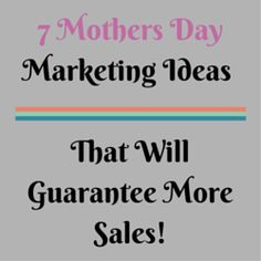 Seven Mother's Day Marketing Ideas that will guarantee more sales for your Etsy shop!!