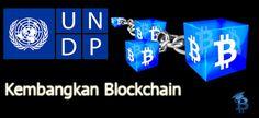 UNDP Kembangkan Blockchain Sebagai Alat Pembayaran