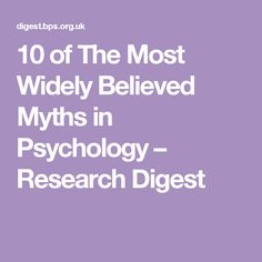 10 of The Most Widely Believed Myths in Psychology – Research Digest