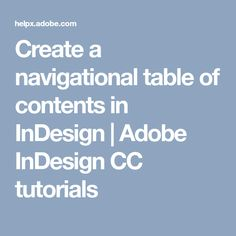 Create a navigational table of contents in InDesign | Adobe InDesign CC tutorials