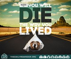 The Prophet (peace be upon him) said: You will die the way you lived your life. Hadith Quotes, Islam Hadith, Peace Be Upon Him, Islam Religion, Prophet Muhammad, Daily Reminder, Live Your Life, No Way, Quran
