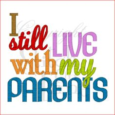 Sayings (1710) Live With Parents 5x7