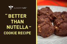 Try my better than Nutella cookie recipe! It's rich in protein, high in polyphenols, and packed with flavor that isn't loaded with any unhealthy ingredients