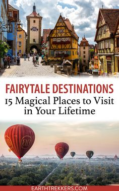 Fairytale Destinations: 15 Magical Places to Visit in Your Lifetime
