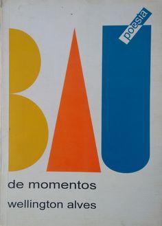 Título: Bau de momentos Autor: Wellington Slves  Editora: Própria do autor, 1996