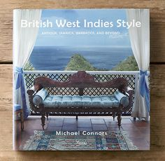 British West Indies Style by design writer Michael Connors.