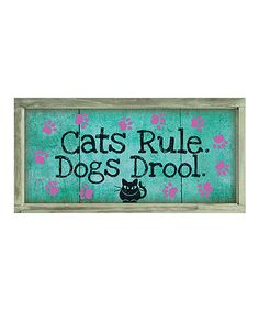 This 'Cats Rule, Dogs Drool' Wall Sign is perfect! #zulilyfinds