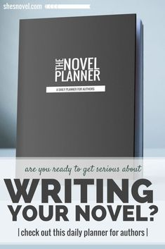 You're seriously in love with stories, but are you ready to get serious about writing your own? Check out The Novel Planner, a daily planner for authors from http://ShesNovel.com