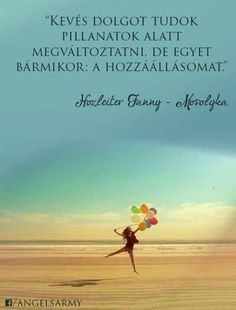 Hozleiter Fanny, azaz Mosolyka idézete a hozzáállásról. A kép forrása: Angels'… Yoga Quotes, Words Quotes, Motivational Quotes, Funny Quotes, Life Quotes, Inspirational Quotes, Positive Thoughts, Positive Quotes, Mind Gym