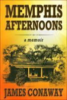 Memphis Afternoons, an ebook by James Conaway at Smashwords