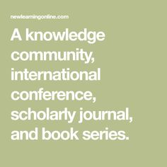 A knowledge community, international conference, scholarly journal, and book series. Classroom Discipline, Ken Robinson, School Days, Book Series, Case Study, Kids Learning, Curriculum, Conference, Literacy