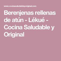 Berenjenas rellenas de atún - Lékué - Cocina Saludable y Original