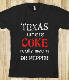 TEXAS WHERE COKE REALLY MEANS DR PEPPER-- I believe this is true in many of the southern states!!!