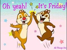 Hellooo happy friday friday happy friday good morning friday oh yes its friday quotes quote friday happy friday tgif days of the week friday quotes its friday chip and dale voltagebd Choice Image