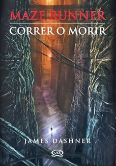 The Maze Runner – Correr o morir  By: James Dashner  5/15