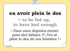 Voici l'expression (familière) du jour ! « en avoir plein le dos » [ɑ̃ navwaʀ plɛ̃ lə do] #learnfrench #FLE #ClasseFLE #french Cajun French, French Expressions, French Words, France, Learn French, Fun Learning, Twitter Sign Up, Have Fun, Shit Happens