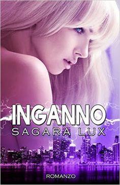 """Leggere Romanticamente e Fantasy: Recensione """"Inganno"""" di Sagara Lux"""
