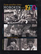 """""""From Another Time:  Hoboken in the 1970s"""" - This beautifully produced volume of more than 150 black-and-white photos from three talented photographers captures Hoboken in the 1970s, after most of the working waterfront and factories had shut down and the city was struggling to survive. But the spirit of Hoboken's diverse population shines through these striking images, at home, on stoops, and at the many parades and festivals."""