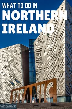Titanic Museum in Belfast, Northern Ireland | The Planet D: Adventure Travel Blog