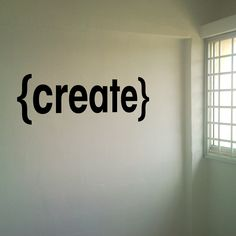 Create - vinyl wall quote.