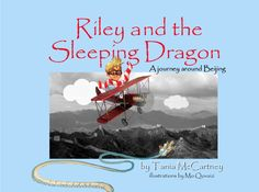 Riley and the Sleeping Dragon: A journey around Beijing by Tania McCartney and Kieron Pratt Book Review Sites, Australian Authors, Book People, Childrens Books, Illustrators, Literature, This Book, Journey, Writing