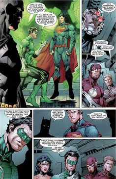 The Flash: Superman's a reporter? Aquaman: I don't like reporters. The Flash: You don't write about us, do you? Green Lantern: Batman's got that look on his face again. You already knew all this, d...
