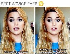 Funny pictures about Probably The Best Advice Ever. Oh, and cool pics about Probably The Best Advice Ever. Also, Probably The Best Advice Ever photos. Really Funny, Funny Cute, The Funny, Hilarious, Best Advice Ever, Good Advice, Crush Advice, Stupid Funny Memes, Funny Relatable Memes