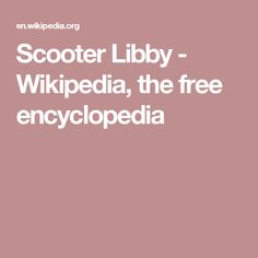 Scooter Libby - Wikipedia, the free encyclopedia