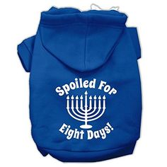 Mirage Pet Products 10 Spoiled for 8 Days Screen Print Dog Pet Hoodie Small Blue