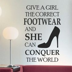 Give a Girl Correct Footwear Quote High Heel Shoe Vinyl Wall Lettering