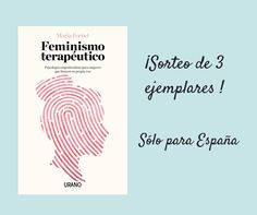 ¡Participa en nuestro SORTEO y gana un ejemplar de 'FEMINISMO TERAPÉUTICO' de María Fornet! Prize Draw, Feminism