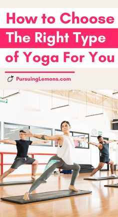 Types of Yoga: How to Choose The Right Type of Yoga For You | Don