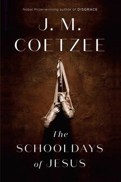From the Nobel Prize-winning author J. Coetzee, the haunting sequel to The Childhood of Jesus, continuing the journey of Davíd, Simón, and Inés Longlisted for the Man Booker 2016 prize Best Books Of 2017, New Books, Good Books, Jesus Book, Guitar Quotes, Reading Tips, Reading Room, Nobel Prize, School Days