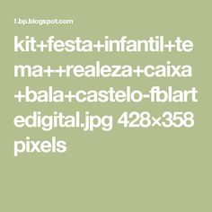 kit+festa+infantil+tema++realeza+caixa+bala+castelo-fblartedigital.jpg 428×358 pixels