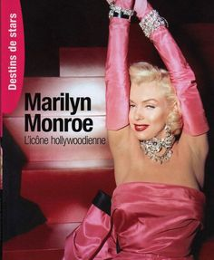 Hollywood icon Marilyn Monroe by Bertrand Meyer-Stabley (France). 2010
