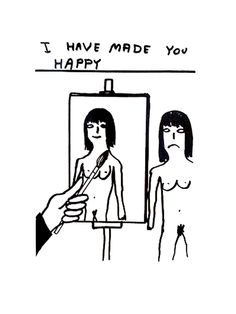 Shrigley | I have made you happy