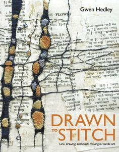 Drawn to Stitch: Line, Drawing, and Mark-Making in Textile Art by Gwen Hedley. $19.77. Author: Gwen Hedley. Publisher: Interweave Press; 1 edition (October 12, 2010). Publication: October 12, 2010. Save 34%!