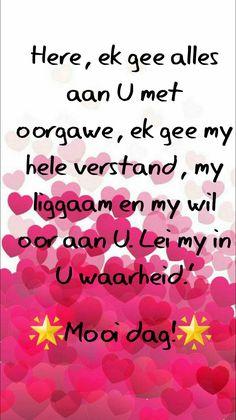 Goeie More, Afrikaans Quotes, Prayers, Motivation, Blue, Prayer, Beans, Inspiration