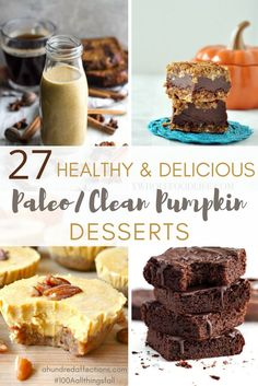 Pumpkin-flavored anything is a HUGE fall favorite, Here are27 mouthwatering pumpkin desserts that are not just delicious but clean or paleo. Every single dessert featured today is healthy and made from whole foods!