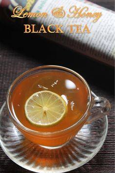 YUMMY TUMMY: Lemon & Honey Black Tea Recipe - Lemon Tea Recipe - Weightloss Tea RecipeTake