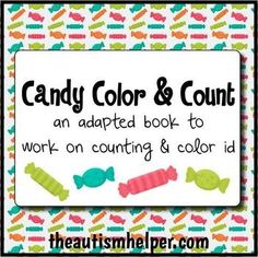 Candy Color & Count - Adapted Book for Children with Autism by theautismhelper.com