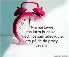 Alarm Clock, Motto, Humor, Funny, Printables, Smile, Projection Alarm Clock, Humour, Print Templates