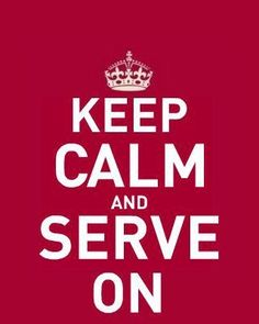 Keep calm and serve on!