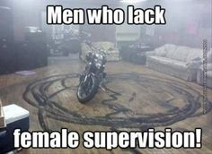 Men who lack female supervision!