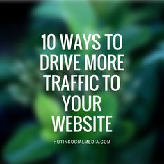 10 Ways To Drive More Traffic To Your Website | #seo #seotips #websitetraffic