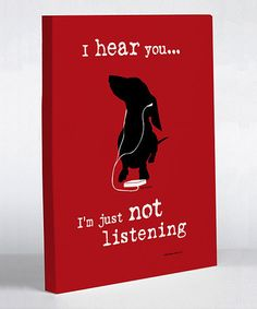 Red 'Not Listening' Canvas Art by OneBellaCasa on #zulily