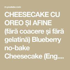CHEESECAKE CU OREO ȘI AFINE (fără coacere și fără gelatină) Blueberry no-bake Cheesecake (Eng. sub) - YouTube No Bake Cheesecake, Oreo, Blueberry, Youtube, Berry, Blueberries, Youtubers, Youtube Movies