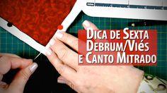 COLOCANDO VIÉS/DEBRUM COM CANTO MITRADO-Dica de Sexta (Tutorial Patchwork)