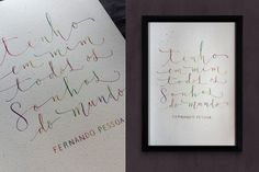 """Calligraphy poster by Mariane Rodrigues """"Tenho pra mim todos os sonhos do mundo"""" (Fernando Pessoa quote); Flexible pointed nib and acrylic ink on Canson watercolour paper, 29,7 x 42 cm."""